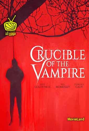 دانلود فیلم Crucible of the Vampire 2019
