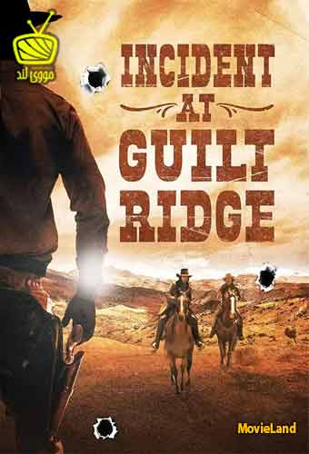 دانلود فیلم Incident at Guilt Ridge 2020