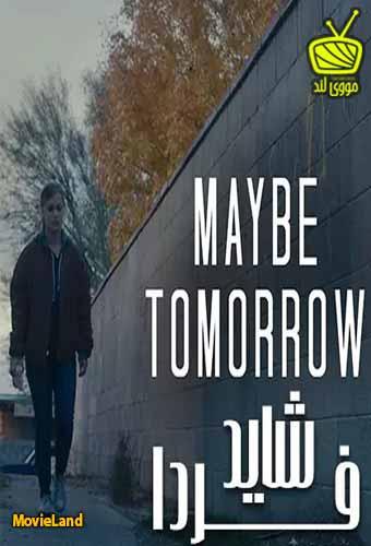 دانلود فیلم Maybe Tomorrow 2020