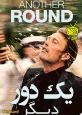 دانلود فیلم Another Round 2020 یک دور دیگر دوبله فارسی